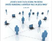 Eficienţă şi calitate în actul decizional prin creşterea capacităţii organizaţionale a autorităţilor publice din judeţul Vrancea
